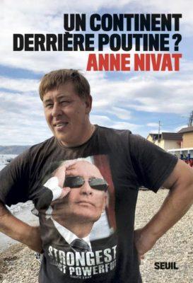 Couverture Un Continent derrière POutine Anne Nivat 12-13