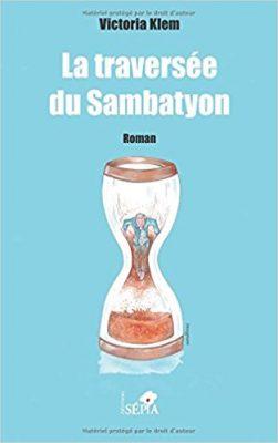 LA TRAVERSEE DU SAMBATYON