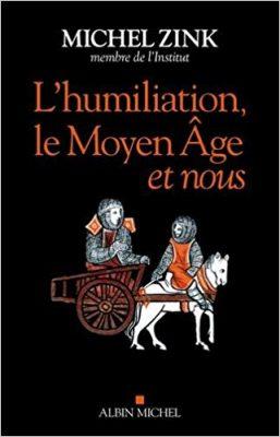 l'humiliation le moyen age et nous