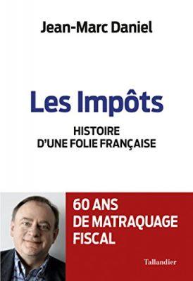 les impots histoire d'une folie française