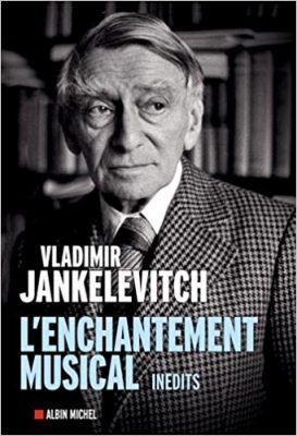 jankelevitch l'enchantement musical