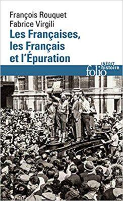 Les Françaises_les Français et l_Épuration De 1940 à nos jours
