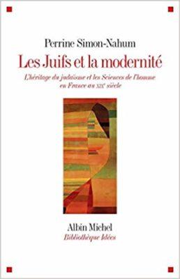 Les Juifs et la modernité L'héritage du judaïsme et les Sciences de l'homme en France au XIXe siècle