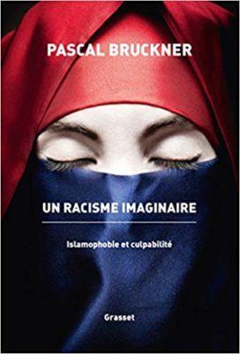Un racisme imaginaire La querelle de l'islamophobie