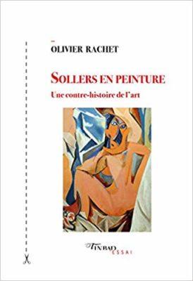Sollers en Peinture - une Contre-Histoire de l Art