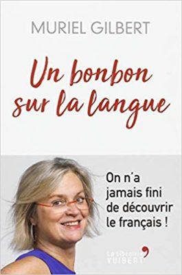 Un bonbon sur la langue On n'a jamais fini de découvrir le français !